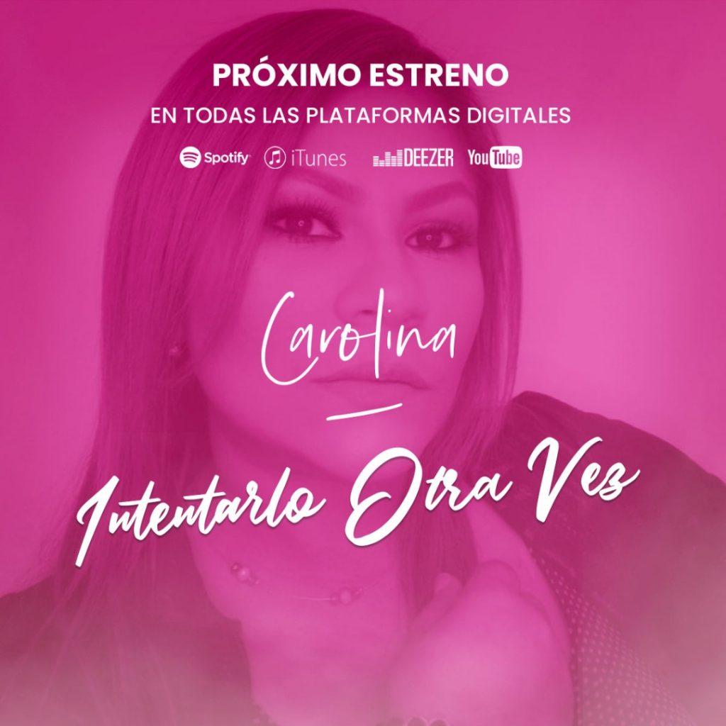 """""""Intentarlo Otra Vez"""" la nueva propuesta musical de Carolina - octubre 28, 2020 11:55 am - NOTIGUARO - Entretenimiento"""