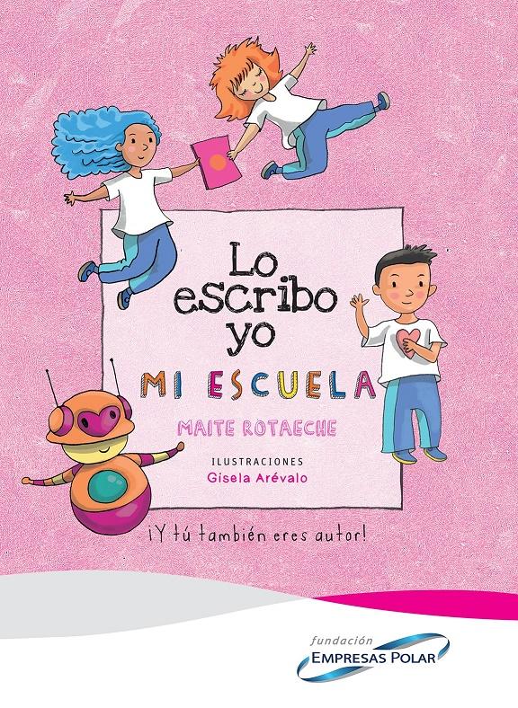 """Fundación Empresas Polar presenta su nueva edición """"Lo escribo yo: Mi escuela"""" - junio 8, 2021 11:41 am - NOTIGUARO - Entretenimiento"""