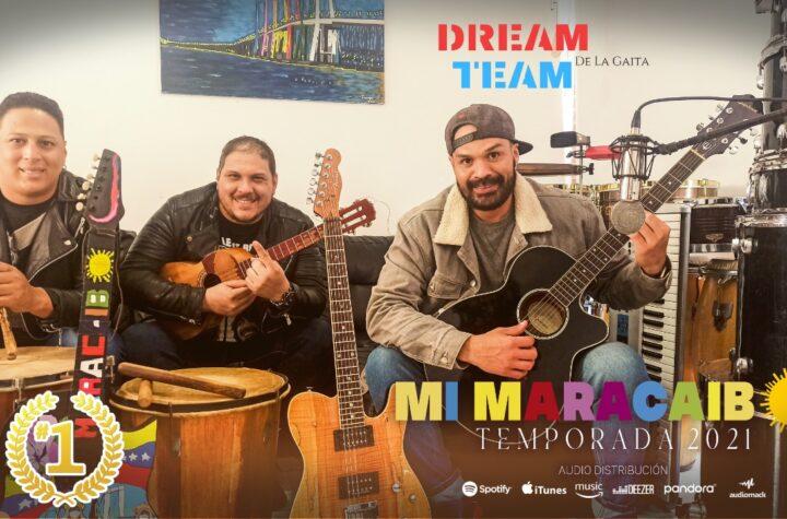 """""""Mi Maracaibo"""" el Hit del Dream Team de La Gaita - septiembre 11, 2021 2:37 pm - NOTIGUARO - Entretenimiento"""